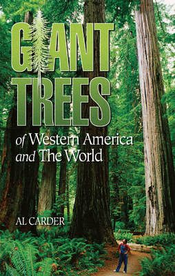 Giant Trees of Western America and the World - Carder, Al