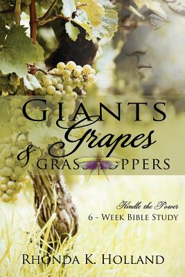 Giants, Grapes & Grasshoppers - Holland, Rhonda K, and Women's Discipleship, Church of God (Prepared for publication by), and Graphics, Ballew (Designer)