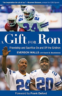 Gift for Ron: Friendship and Sacrifice on and Off the Gridiron - Walls, Everson, and Blackistone, Kevin