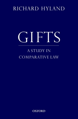 Gifts: A Study in Comparative Law - Hyland, Richard