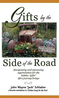 Gifts by the Side of the Road - Schlatter, John Wayne, and Reynolds, Mary Robinson (Editor)