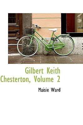 Gilbert Keith Chesterton, Volume 2 - Ward, Maisie
