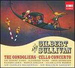 Gilbert & Sullivan: The Gondoliers; Cello Concerto