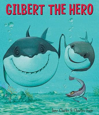 Gilbert the Hero - Clarke, Jane