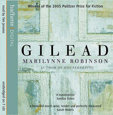 Gilead - Robinson, Marilynne, and Jerome, Tim (Read by)