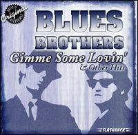 Gimme Some Lovin' and Other Hits - The Blues Brothers