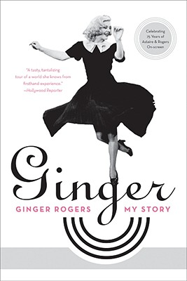 Ginger: My Story - Rogers, Ginger