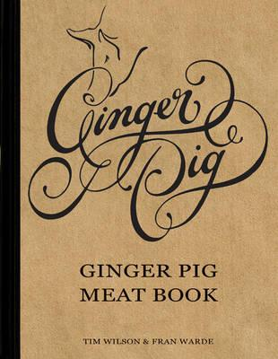 Ginger Pig Meat Book - Wilson, Tim, and Warde, Fran
