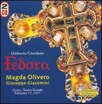 Giordano: Fedora - Eugenia Ratti (vocals); Giuseppe Giacomini (vocals); Magda Olivero (vocals); Mario d'Anna (vocals);...