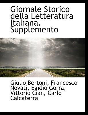Giornale Storico Della Letteratura Italiana. Supplemento - Bertoni, Giulio, and Novati, Francesco, and Gorra, Egidio