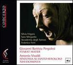 Giovanni Battista Pergolesi: Stabat Mater; Antonio Vivaldi: Sinfonia al Santo Sepolcro; Nisi Dominus