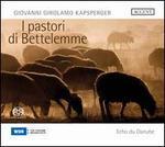 Giovanni Girolamo Kapsperger: I Pastori de Bettelemme