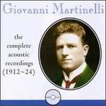 Giovanni Martinelli: The Complete Acoustic Recordings (1912-1924)