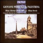 Giovanni Pierluigi da Palestrina: Missa Æterna Christi Munera; Missa brevis