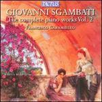 Giovanni Sgambati: Complete Piano Works, Vol. 2