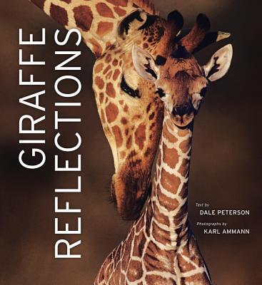 Giraffe Reflections - Peterson, Dale, and Ammann, Karl (Photographer)