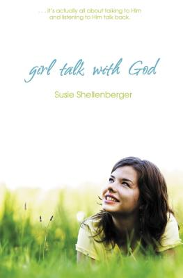 Girl Talk with God - Shellenberger, Susie