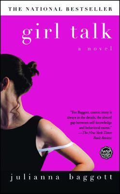 Girl Talk - Baggott, Julianna, M.F.A.