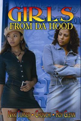 Girls from Da Hood - Chunichi, and Turner, Nikki