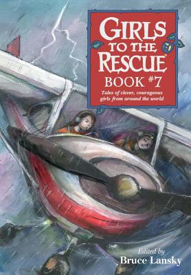 Girls to the Rescue, Book #7: Tales of Clever, Courageous Girls from Around the World - Lansky, Bruce (Editor)