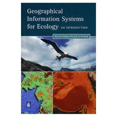 GIS for Ecology: An Introduction - Treweek, Chris, and Wadsworth, and Wadsworth, Richard