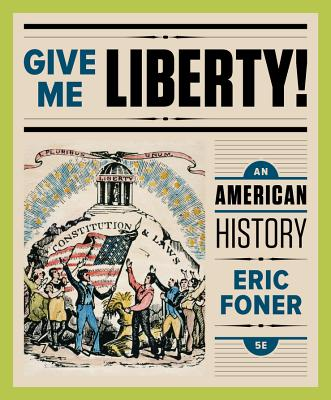 Give me liberty an american history book by eric foner 48 give me liberty an american history foner eric fandeluxe Images