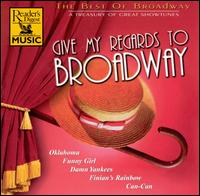 Give My Regards to Broadway: The Best of Broadway - Various Artists