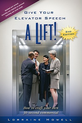 Give Your Elevator Speech a Lift! - Howell, Lorraine