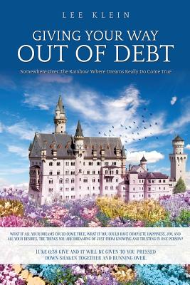 Giving Your Way Out of Debt - Klein, Lee
