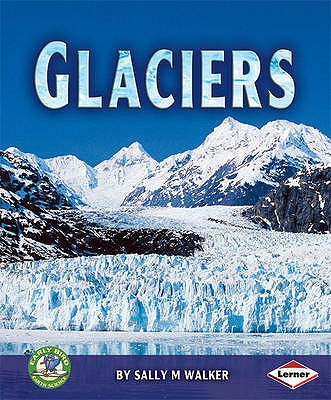 Glaciers - Walker, Sally M.