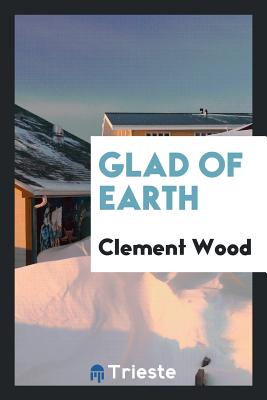 Glad of Earth - Wood, Clement