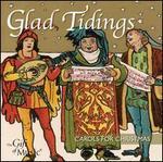 Glad Tidings: Carols for Christmas