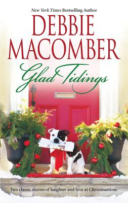 Glad Tidings: Here Comes Trouble/There's Something about Christmas - Macomber, Debbie