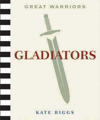 Gladiators - Riggs, Kate