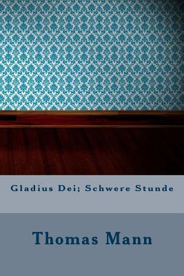 Gladius Dei; Schwere Stunde - Mann, Thomas