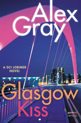 Glasgow Kiss - Gray, Alex