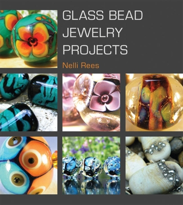Glass Bead Jewelry Projects - Rees, Nelli