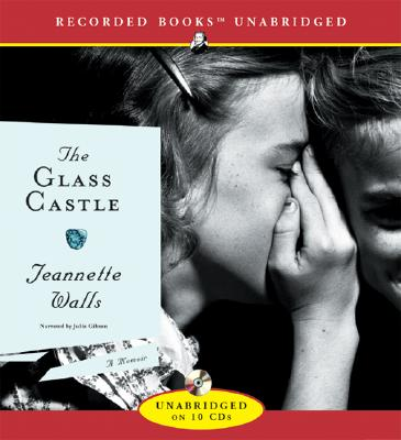 Glass Castle: A Memoir - Walls, Jeannette, and Gibson, Julia (Narrator)