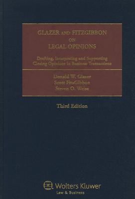 Glazer and Fitzgibbon on Legal Opinions - Glazer, Donald W, and Fitzgibbon, Scott T, and Weise, Steven O