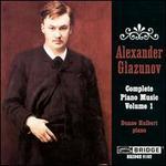Glazunov: Complete Piano Music, Vol.1