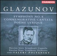 Glazunov: Symphony No. 8; Commemorative Cantata; Poème Lyrique - Ludmila Kuznetsova (mezzo-soprano); Vsevolod Grivnov (tenor); Russian State Symphony Capella (choir, chorus);...