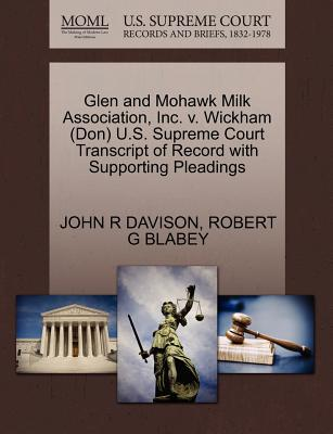 Glen and Mohawk Milk Association, Inc. V. Wickham (Don) U.S. Supreme Court Transcript of Record with Supporting Pleadings - Davison, John R, and Blabey, Robert G