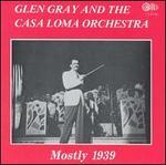 Glen Gray and the Casa Loma Orchestra (1939)