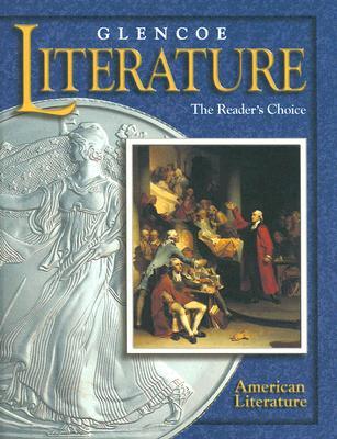 Glencoe Literature: The Reader's Choice: American Literature - McGraw-Hill Education