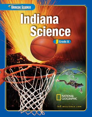 Glencoe Science Blue Grade 8 Indiana Edition - Biggs, Alton, and Feather, Ralph M, and Zike, Dinah