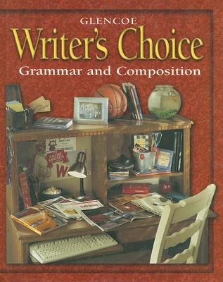 Glencoe Writer's Choice: Grammar and Composition, Grade 10 - McGraw-Hill/Glencoe (Creator)