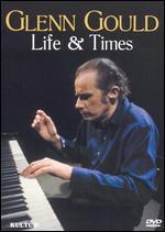 Glenn Gould: Life & Times