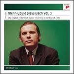 Glenn Gould plays Bach, Vol. 3: The English and French Suites; Overture in the French Style