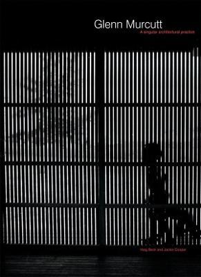 Glenn Murcutt: A Singular Architectural Practice - Beck, Haig