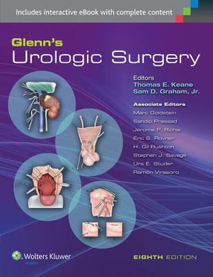 Glenn's Urologic Surgery - Graham, Sam D, Jr., MD, and Keane, Thomas E, MD